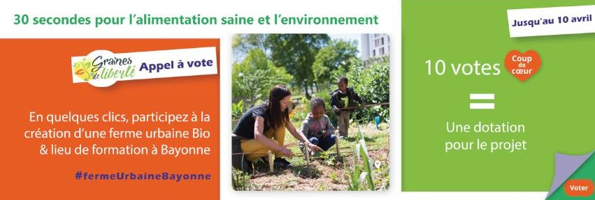 GRAINES DE LIBERTE - MICRO FERME BAYONNE - Appel au vote